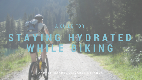 Andres Manuel Olivares Miranda _ Staying Hydrated while Biking