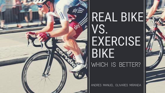 real bike vs exercise bike which is better Andres Manuel Olivares Miranda